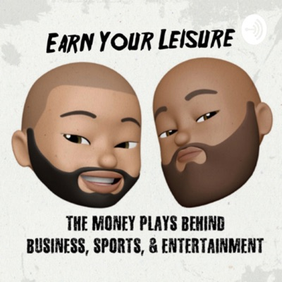 Earn Your Leisure:Earn Your Leisure