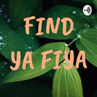Find Ya Fiya podcast