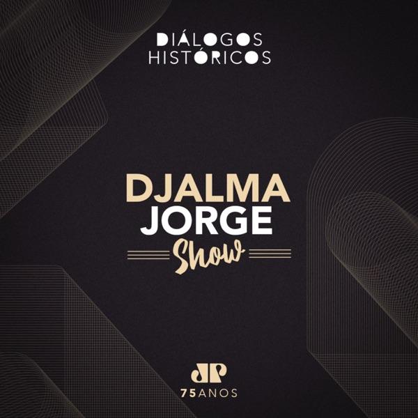 Djalma Jorge Show