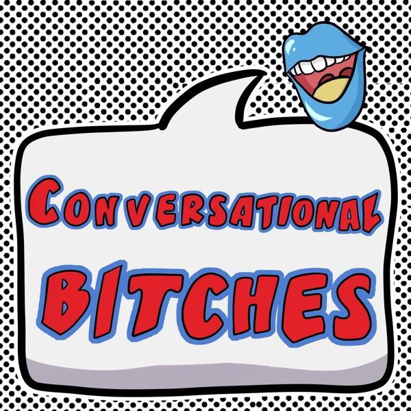 Conversational Bitches Podcast