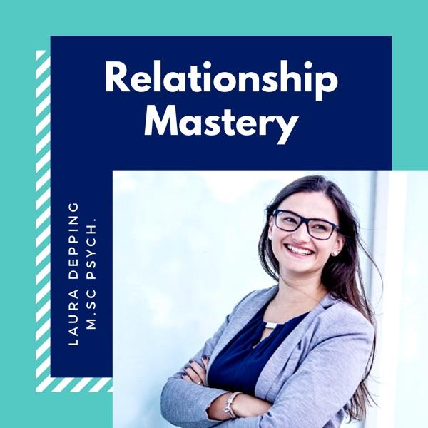 Relationship Mastery   Dein Podcast für glückliche Beziehungen