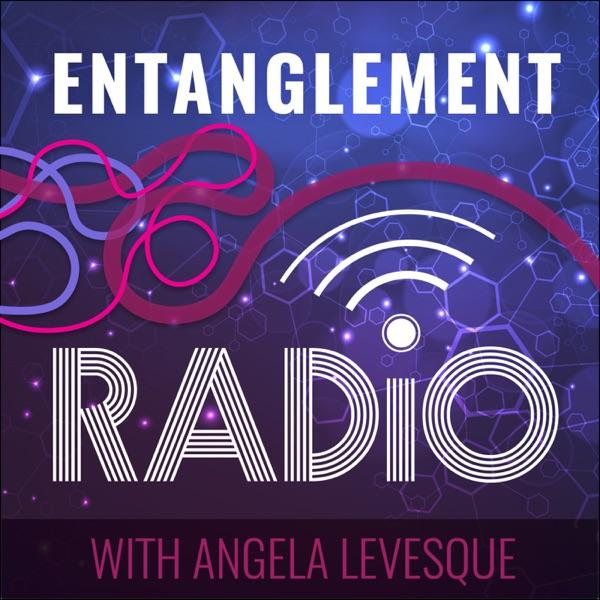 Entanglement Radio with Angela Levesque