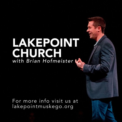 Lakepoint Church with Brian Hofmeister