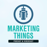 Marketing Things podcast
