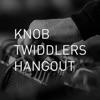 Knob Twiddlers Hangout artwork