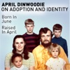 Born In June Raised In April: What Adoption Can Teach the World artwork