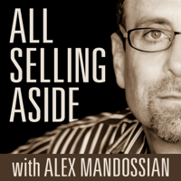 """All Selling Aside with Alex Mandossian 