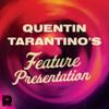 Quentin Tarantino's Feature Presentation - The Ringer & Amy Nicholson