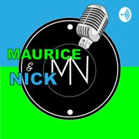Maurice & Nick podcast