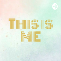 THIS IS ME podcast
