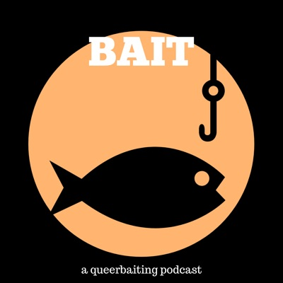 BAIT: a queerbaiting podcast