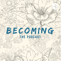 Becoming: the Podcast podcast