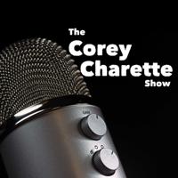 Corey Charette Show podcast