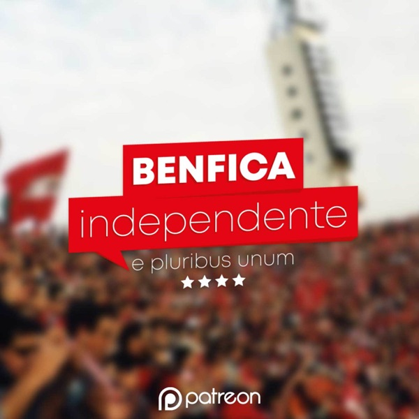 Benfica Independente | Patreon