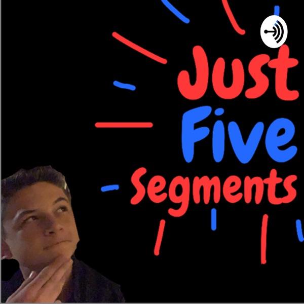 Just Five Segments