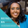 Refresh Rx Podcast