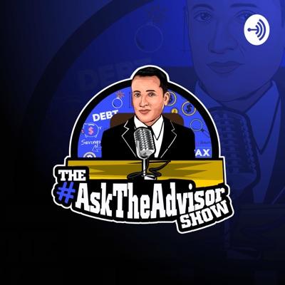 The #AskTheAdvisor Show