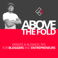 Above The Fold, Blogging Tips Podcast podcast