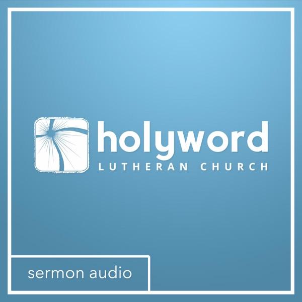 Holy Word Lutheran Church - Sermons