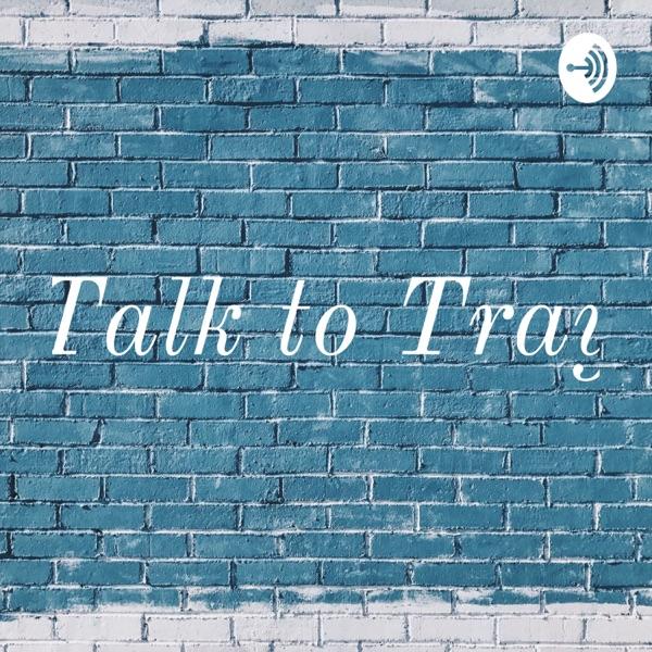 Talk to Tray