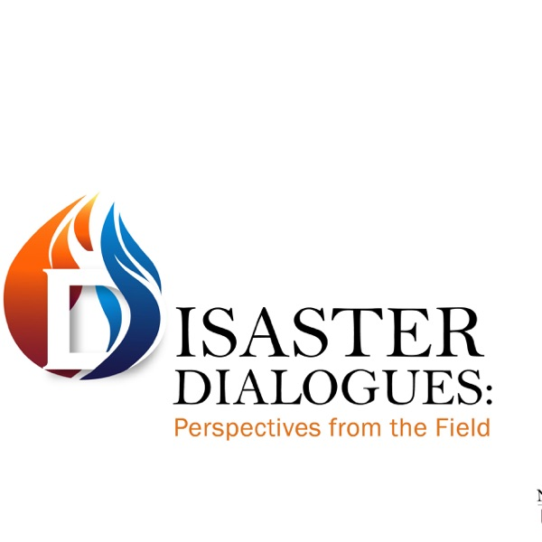 Disaster Dialogues: Perspectives from the Field