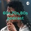 60s,70s,80s podcast