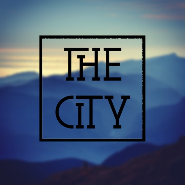 The City - Podcast