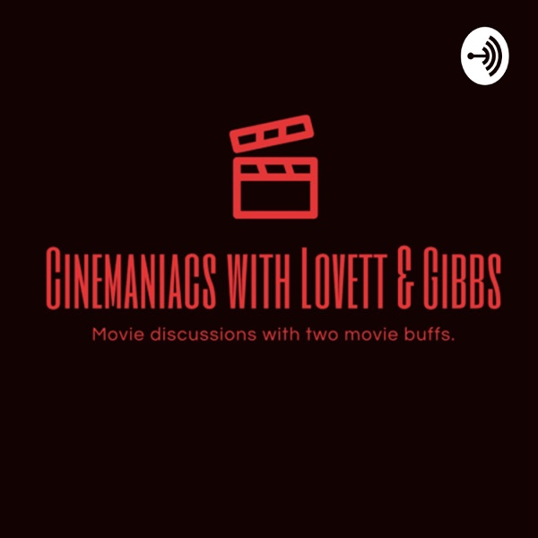Cinemaniacs with Lovett & Gibbs