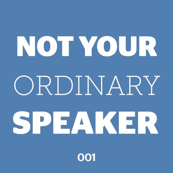 Season 1: Not Your Ordinary Speaker