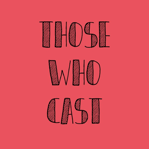 Those Who Cast