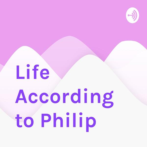 Life According to Philip