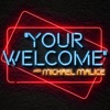 """YOUR WELCOME"" with Michael Malice artwork"