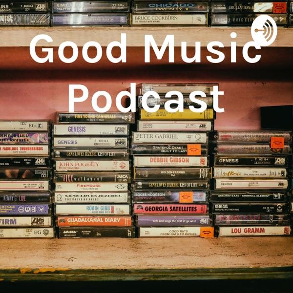 Good Music Podcast