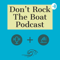 Don't Rock The Boat podcast