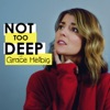 Not Too Deep with Grace Helbig artwork
