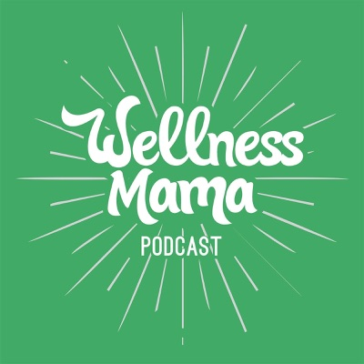 The Wellness Mama Podcast:Katie Wells