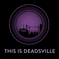 Podcast cover art for This is Deadsville