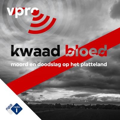 Kwaad Bloed:NPO Radio 1 / VPRO