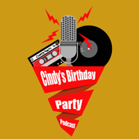 Cindy's Birthday Party podcast