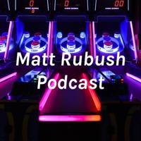 Matt Rubush Podcast podcast