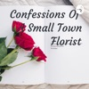 Confessions Of A Small Town Florist artwork