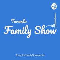 Toronto Family Show podcast
