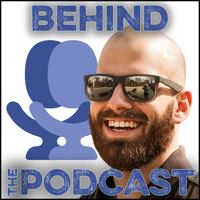 Behind the Podcast   The Origin Stories and Business of Podcasting podcast