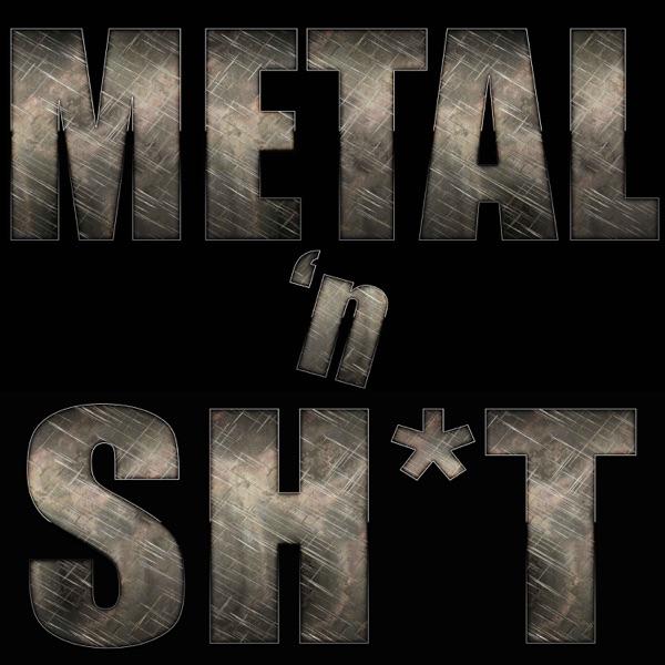 Metal 'n Sh*t