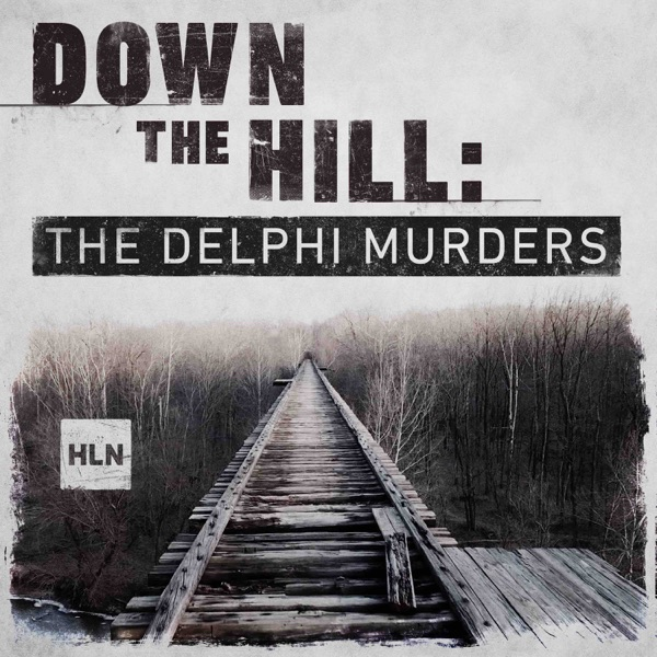 Down The Hill: The Delphi Murders