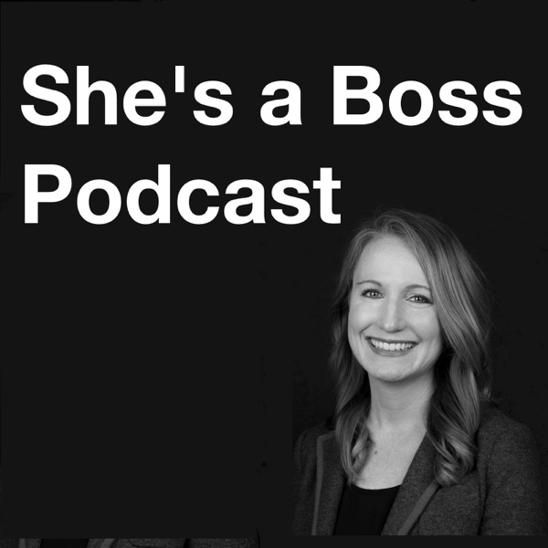 She's a Boss Podcast