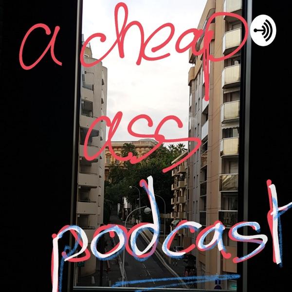 Clement's Cheap Ass Podcast