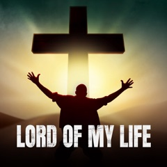 Lord of My Life