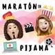 Maratón en Pijama