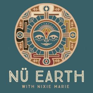 NÜ EARTH with Nixie Marie
